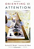 Orienting of Attention - Richard D. Wright