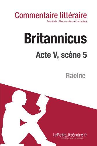 Britannicus de Racine - Acte V, scène 5 (Commentaire)