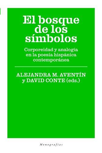 EL BOSQUE DE LOS SÍMBOLOS (Minerva - Monografías) por David Conte