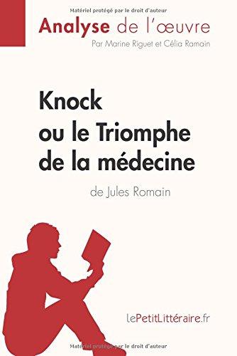 Knock ou le Triomphe de la médecine de Jules Romain (Analyse de l'oeuvre): Comprendre la littérature avec lePetitLittéraire.fr