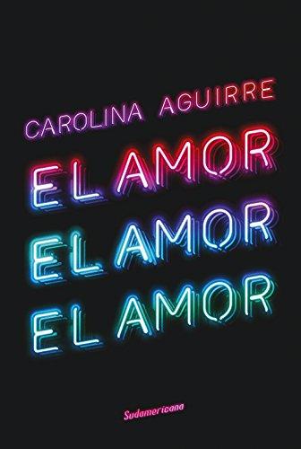 El amor, el amor, el amor (Spanish Edition)