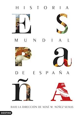 Historia mundial de España eBook: Xosé M. Núñez Seixas, Xosé M ...