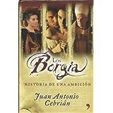 Los Borgia. Historia de una ambición