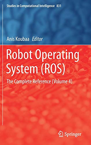 Robot Operating System Ros: The Complete Reference