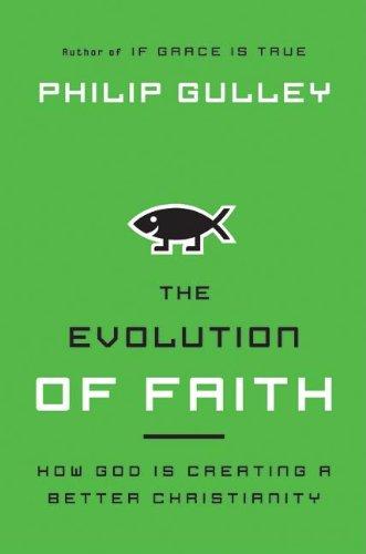 The Evolution Of Faith How God Is Creating A Better Christianity