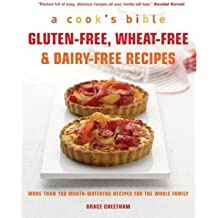 { Gluten-Free, Wheat-Free & Dairy-Free Recipes: More Than 100 Mouth-Watering Recipes for the Whole FamilyPaperback } Cheetham, Grace ( Author ) Mar-01-2009 Paperback