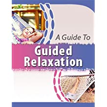 AN ENHANCED MP3 CD AUDIO GUIDE TO GUIDED RELAXATION - RELAX AND REDUCE STRESS
