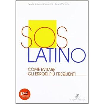 L'ora Di Latino. Lezioni. Con Sos Latino. Per I Licei E Gli Ist. Magistrali. Con Espansione Online
