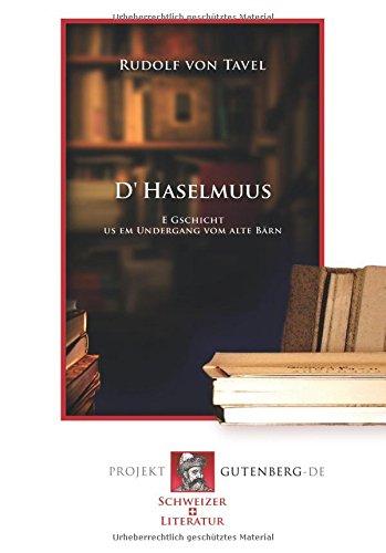 D' Haselmuus: E Gschicht us em Undergang vom alte Bärn