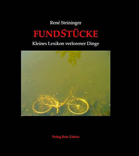 FundStücke: Kleines Lexikon verlorener Dinge (edition rote zahlen)