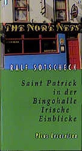 Saint Patrick in der Bingohalle: Irische Einblicke (Picus (In Patrick Saint Irland)