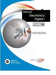 Manual Electrónica Digital I. Formación para el Empleo (Colección 1394) por José María Redondo Gallardo