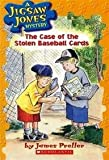 A JIGSAW JONES MYSTERY#05 THE CASE OF THE STOLEN BASEBALL CARDS [Paperback] [Jan 01, 2017] JAMES PRELLER