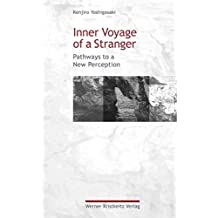 Inner Voyage of a Stranger: Pathways to a New Perception (English Edition)
