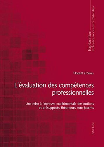 L'évaluation des compétences professionnelles: Une mise à l'épreuve expérimentale des notions et présupposés théoriques sous-jacents par Florian Chenu