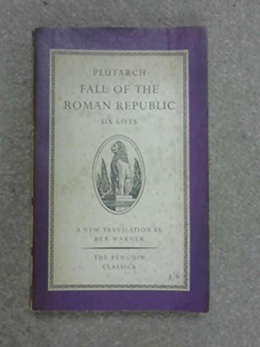 Fall of the Roman Republic: Six Lives (Penguin Classics)