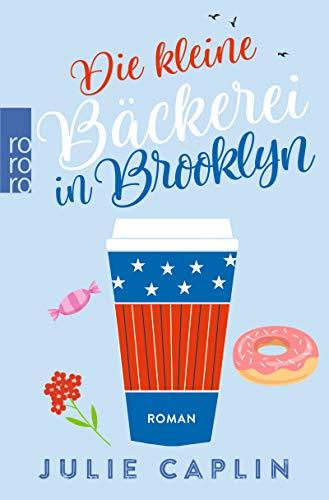 Die kleine Bäckerei in Brooklyn (Romantic Escapes, Band 2) (Essen In New York)