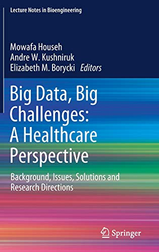 Big Data, Big Challenges: A Healthcare Perspective: Background, Issues, Solutions and Research Directions (Lecture Notes in Bioengineering) - Big W Mobile