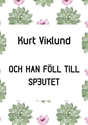 Och han föll till spjutet (Swedish Edition) por Kurt  Viklund