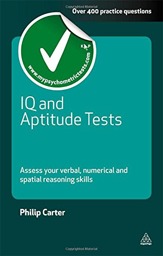 IQ and Aptitude Tests: Assess Your Verbal Numerical and Spatial Reasoning Skills (Testing Series)