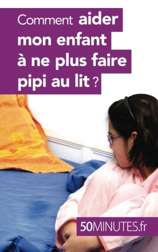 Comment aider mon enfant  ne plus faire pipi au lit ?