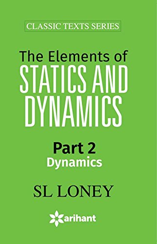 The Elements of STATISTICS & DYNAMICS Part-II Dynamics