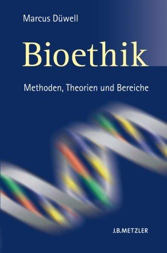 Bioethik: Methoden, Theorien und Bereiche