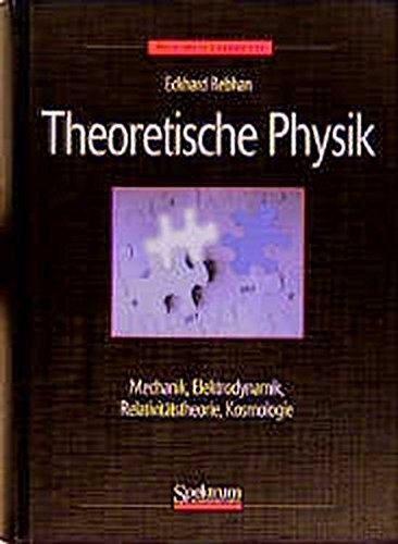 Theoretische Physik, Bd.1, Mechanik, Elektrodynamik, Spezielle und Allgemeine Relativitätstheorie, Kosmologie (Sav Physik/Astronomie)