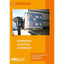Mitarbeiterschulung Gefahrgut, Ausgabe 2011/2012, CD-ROM Schulung/Unterweisung 2013 nach GGVSEB und ADR/RID/IMDG-Code