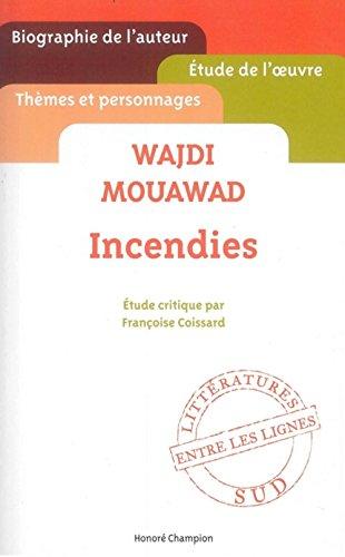 Wajdi Mouawad - Incendies - Etude de l'oeuvre par Françoise Coissard par Francoise Coissard