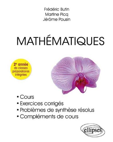 mathmatiques-cours-exercices-corrigs-problmes-de-synthse-rsolus-complments-de-cours-2me-anne-de-classes-prparatoires-intgres