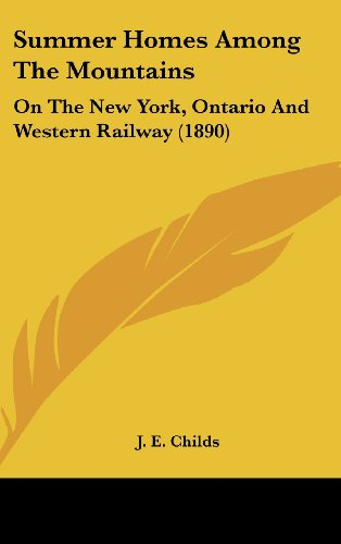 Summer Homes Among the Mountains: On the New York, Ontario and Western Railway (1890)