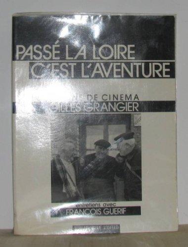 Passé la Loire c'est l'aventure par Gilles Grangier