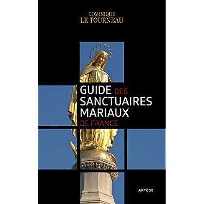 Guide des sanctuaires mariaux de France