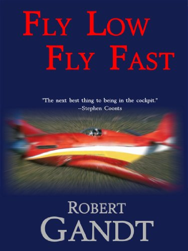 Fly Low Fly Fast:  Inside the Reno Air Races (English Edition) por Robert Gandt