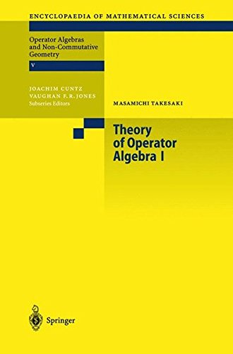 Theory of Operator Algebras I (Encyclopaedia of Mathematical Sciences)