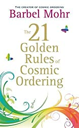 The 21 Golden Rules for Cosmic Ordering by Barbel Mohr (2011-01-03)