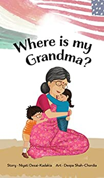 Where is my Grandma? by [Desai-Kadakia, Niyati]