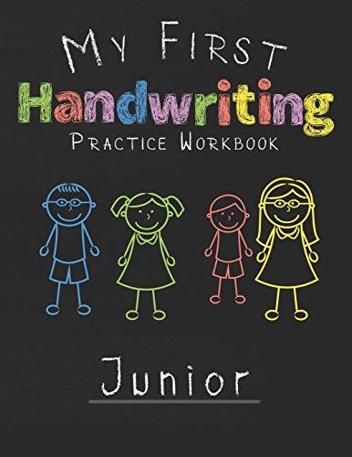 My first Handwriting Practice Workbook Junior: 8.5x11 Composition Writing Paper Notebook for kids in kindergarten primary school I dashed midline I For Pre-K, K-1,K-2,K-3 I Back To School Gift