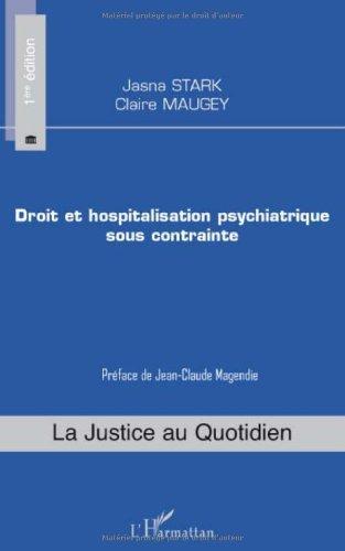 Droit et hospitalisation psychiatrique sous contrainte (La justice au quotidien) par Jasna Stark