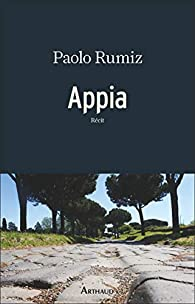 Appia par Paolo Rumiz