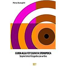 Guida alla fotografia Stenopeica: Scoprire l'arte di fotografare con un foro