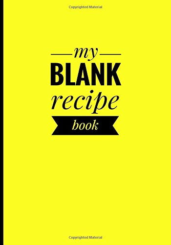 my-blank-recipe-book-stylish-blank-cookbook-7-x-10-1778-x-254-cm-100-pages-durable-soft-cover-yellow