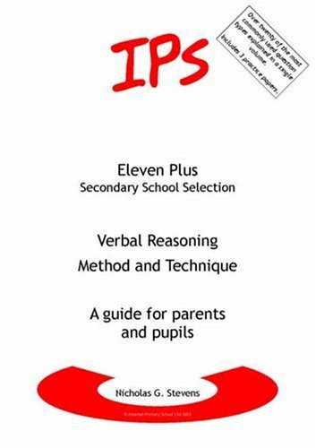 Verbal Reasoning - Method and Technique: A Guide for Parents and Pupils (Eleven Plus Secondary School) by Nicholas Geoffrey Stevens (2003-06-23)