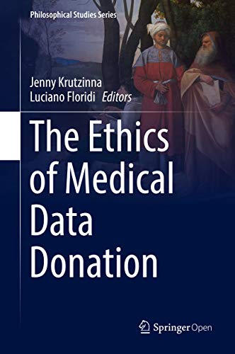 The Ethics of Medical Data Donation (Philosophical Studies Series Book 137) (English Edition)