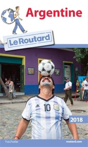Guide du Routard Argentine 2018