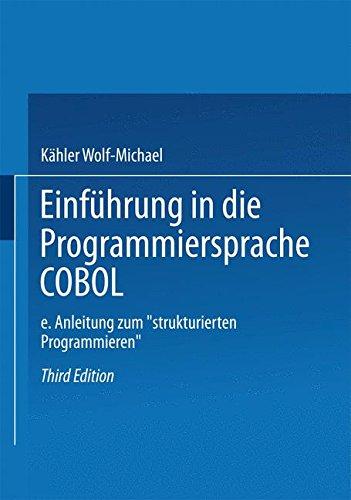 """Einführung in die Programmiersprache COBOL: Eine Anleitung zum """"Strukturierten Programmieren"""""""