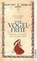Der Vogelfreie - Mord im Jahr des Herrn 1434: Historischer Kriminalroman (Schwester Frevisse ermittelt, Band 3)