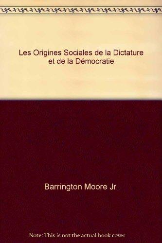 Les origines sociales de la dictature et de la démocratie