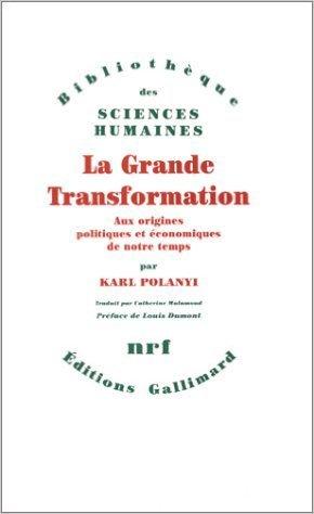 La Grande transformation: Aux origines politiques et conomiques de notre temps de Karl Polanyi ,Louis Dumont (Prface),Maurice Angeno (Traduction) ( 2 fvrier 1983 )
